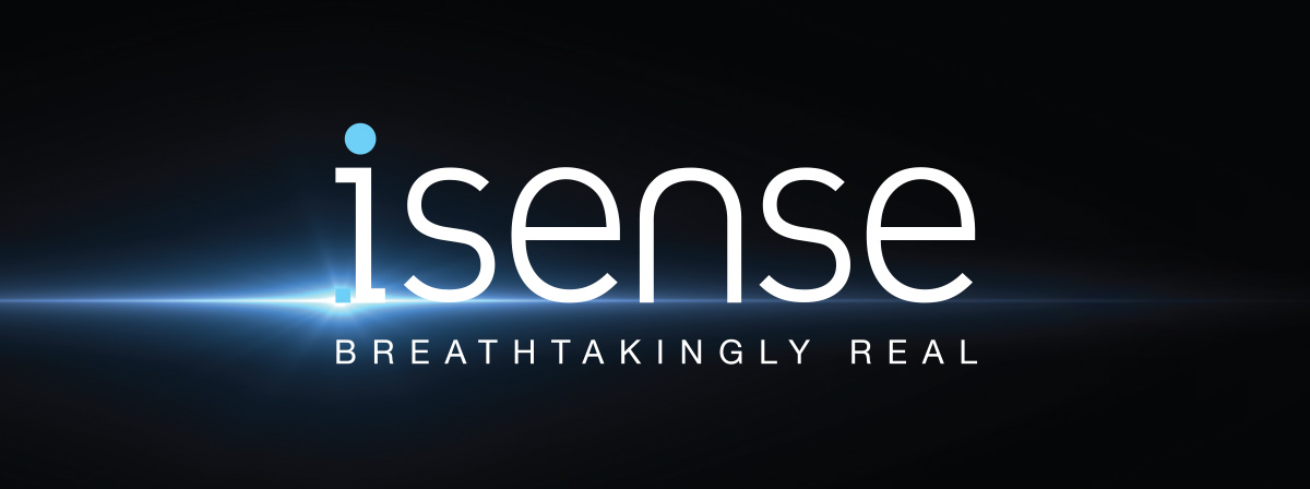 ISENSE - Breathtakingly Real